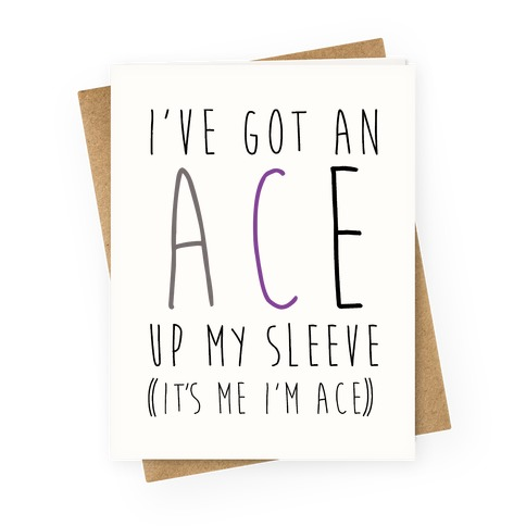 I've Got An Ace Up My Sleeve Greeting Card