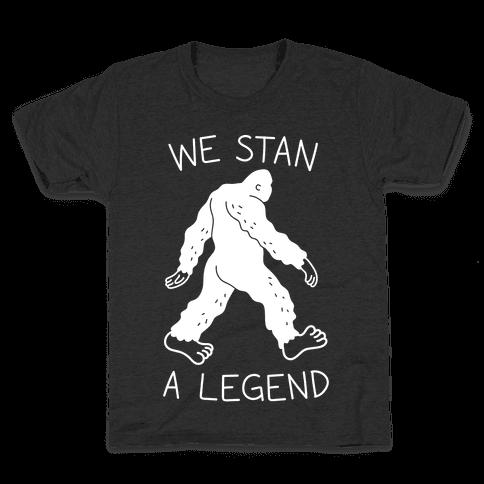 We Stan A Legend Bigfoot Kids T-Shirt