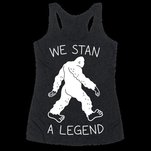 We Stan A Legend Bigfoot Racerback Tank Top