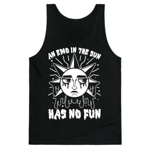 An Emo In The Sun Has No Fun Tank Top