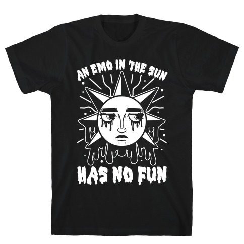 An Emo In The Sun Has No Fun T-Shirt
