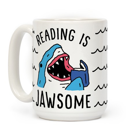 Reading Is Jawsome Shark Coffee Mug