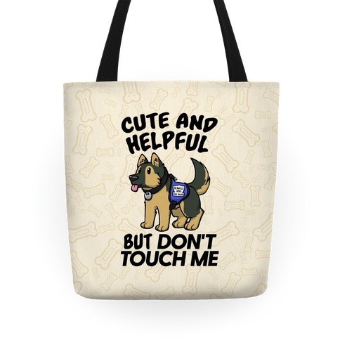 Cute And Helpful But Don't Touch Me Tote