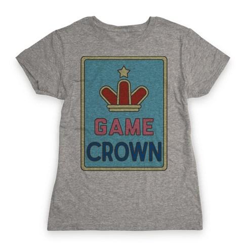 Game Crown Womens T-Shirt