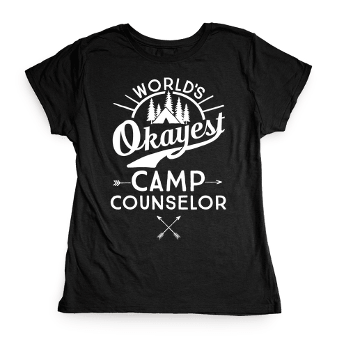 World's Okayest Camp Counselor Womens T-Shirt