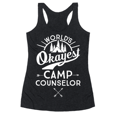 World's Okayest Camp Counselor Racerback Tank Top