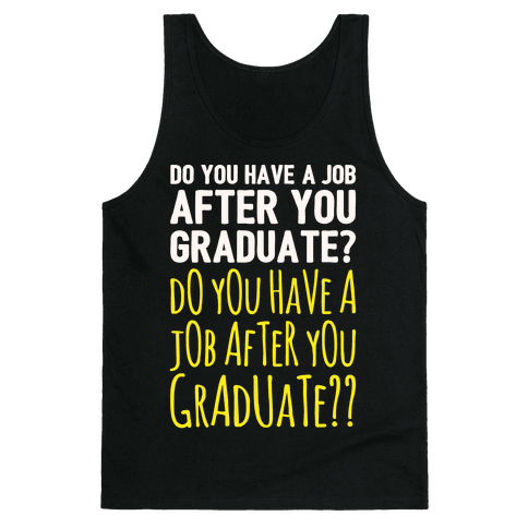 Do You Have A Job After You Graduate White Print Tank Top