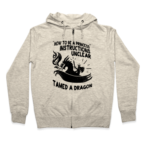 Instructions Unclear, Tamed Dragon Zip Hoodie