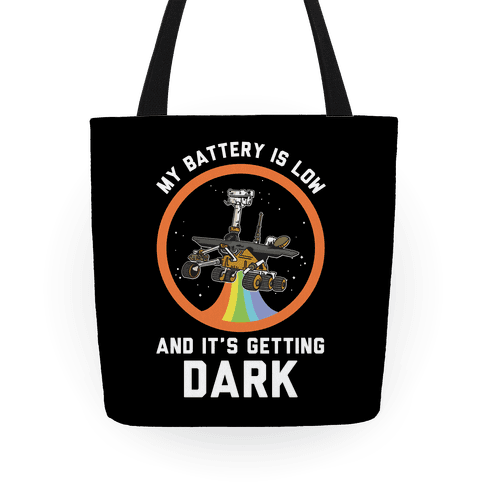 My Battery Is Low And It's Getting Dark Oppy Tote