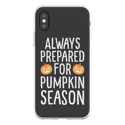 Always Prepared For Pumpkin Season Phone Flexi-Case