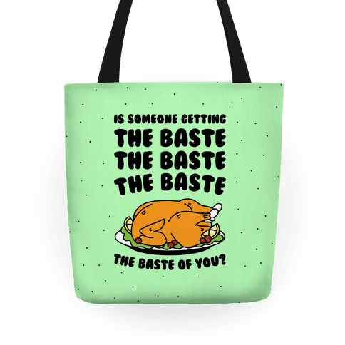 The Baste of You Tote