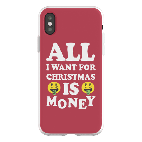 All I Want For Christmas Is Money Phone Flexi-Case