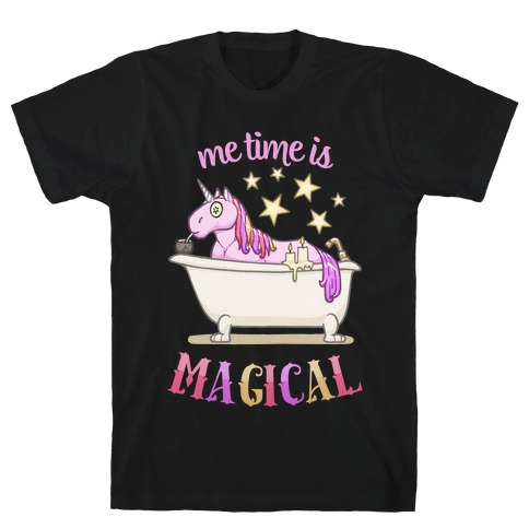 Me Time Is Magical T-Shirt