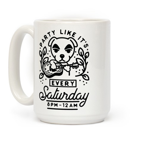 Party Like It's Every Saturday 8pm-12am KK Slider Coffee Mug