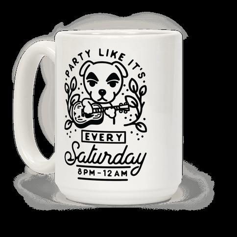 Party Like It's Every Saturday 8pm-12am KK Slider Coffee Mug