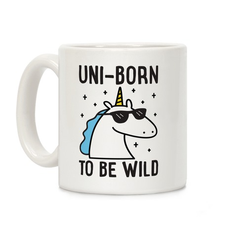 Uni-born To Be Wild Coffee Mug