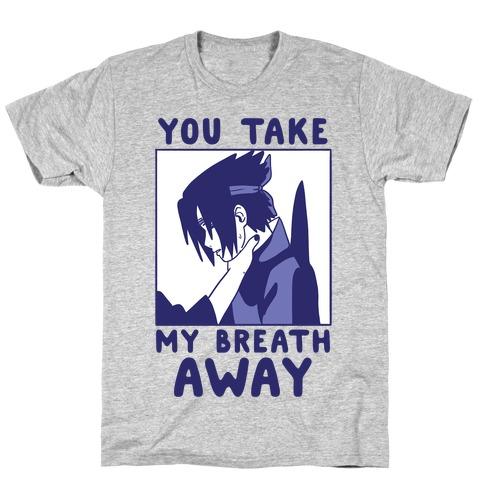 You Take My Breath Away - Choking Sasuke Meme T-Shirt