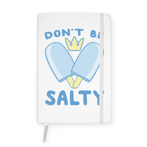 Don't Be Salty - Kingdom Hearts Notebook