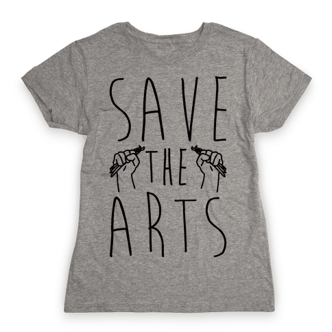Save The Arts Womens T-Shirt