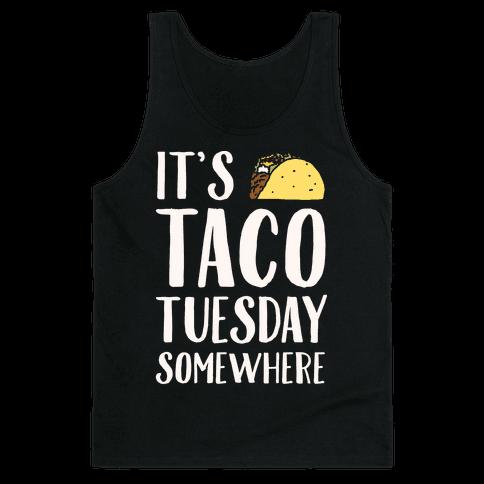 It's Taco Tuesday Somewhere White Print Tank Top
