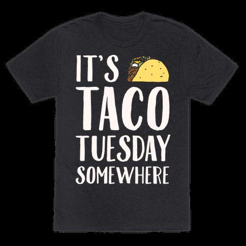 It's Taco Tuesday Somewhere White Print