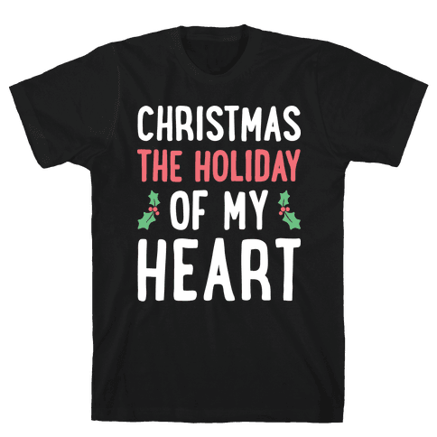 Christmas The Holiday Of My Heart (White) Mens T-Shirt