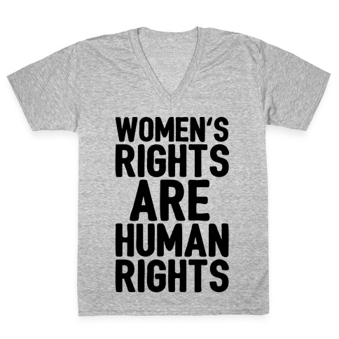 Women's Rights Are Human Rights V-Neck Tee Shirt