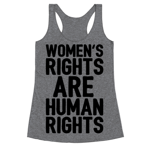 Women's Rights Are Human Rights Racerback Tank Top