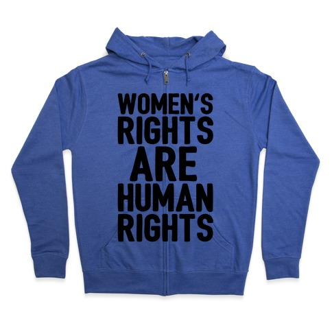 Women's Rights Are Human Rights Zip Hoodie