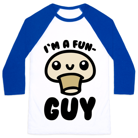 I'm A Fun Guy Baseball Tee
