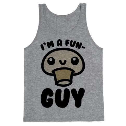 I'm A Fun Guy Tank Top
