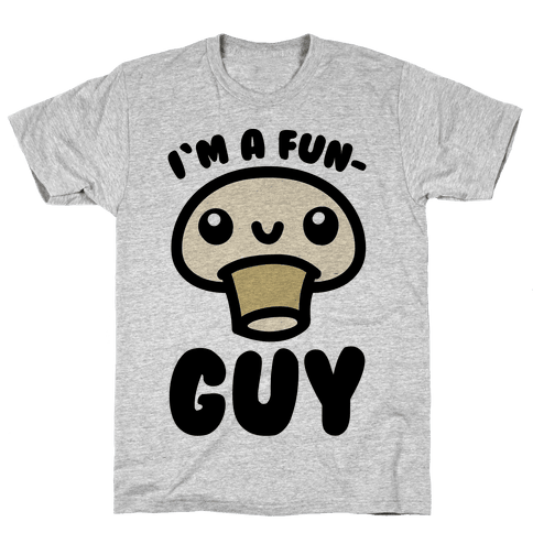 I'm A Fun Guy Mens T-Shirt