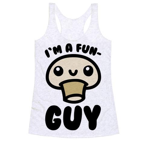 b8ef8782 I'm A Fun Guy Racerback Tank   LookHUMAN