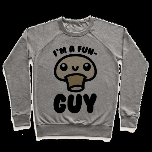 I'm A Fun Guy Pullover