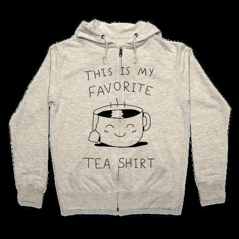 This Is My Favorite Tea Shirt Zip Hoodie
