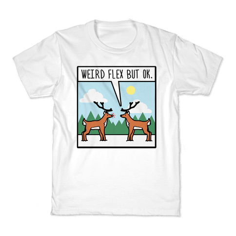 Weird Flex but Ok (Rudolph parody) Kids T-Shirt