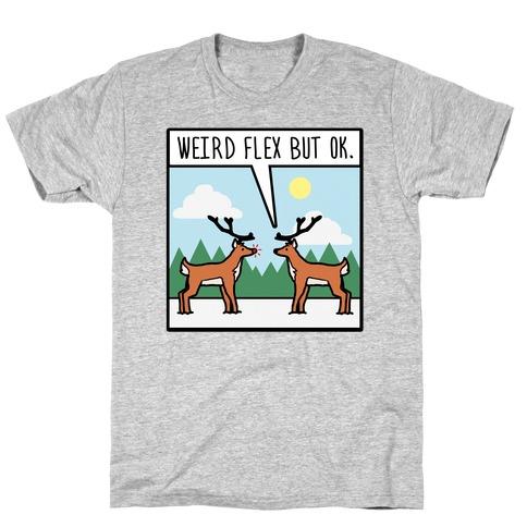 Weird Flex but Ok (Rudolph parody) T-Shirt