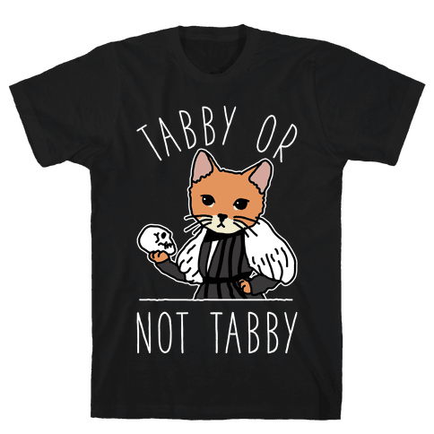 Tabby Or Not Tabby Mens T-Shirt