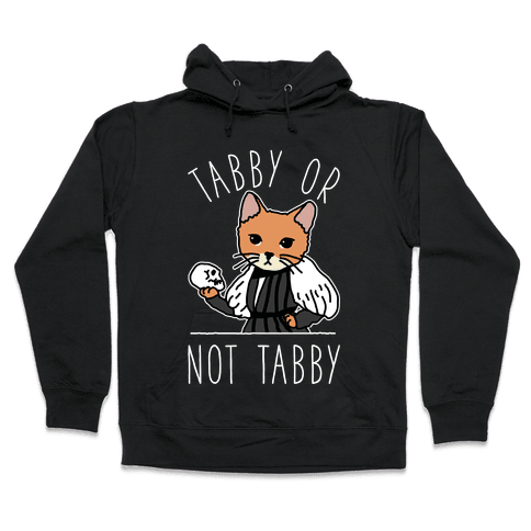 Tabby Or Not Tabby Hooded Sweatshirt