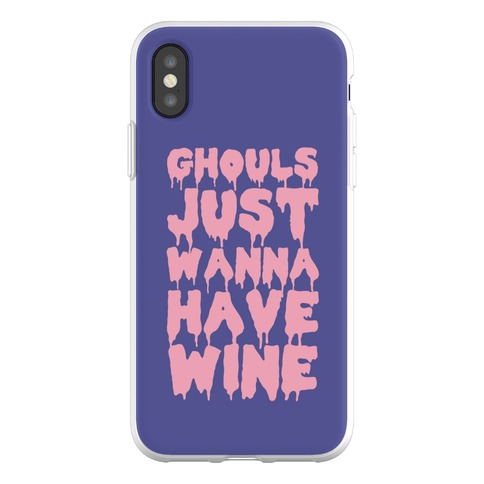 Ghouls Just Wanna Have Wine Phone Flexi-Case