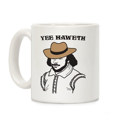 Yee Haweth Cowboy Shakespeare Coffee Mug