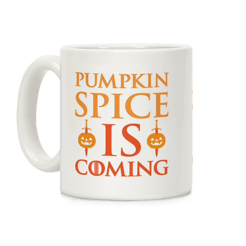 Pumpkin Spice Is Coming Parody Coffee Mug