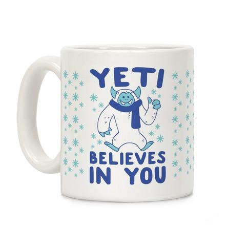 Yeti Believes In You Coffee Mug