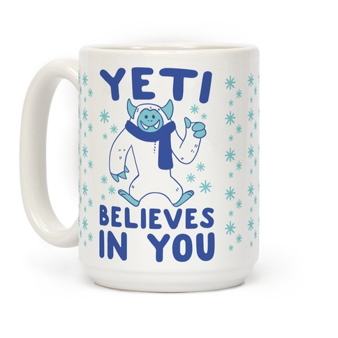 Yeti Believes In You Coffee Mug