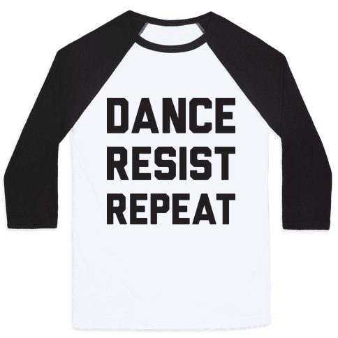 Dance Resist Repeat Baseball Tee