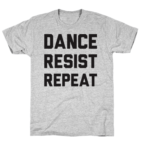 Dance Resist Repeat Mens T-Shirt