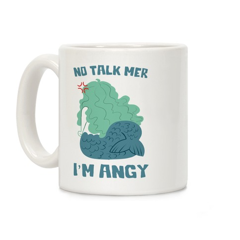 No Talk Mer, I'm Angy Coffee Mug