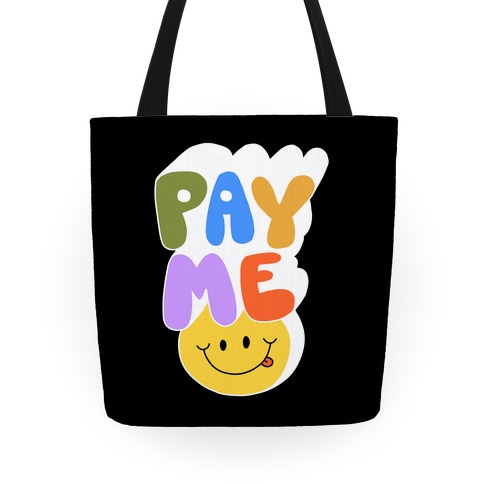 Pay Me Smiley Face Tote