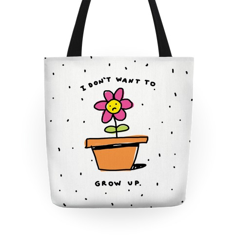 I Don't Want To Grow Up Tote