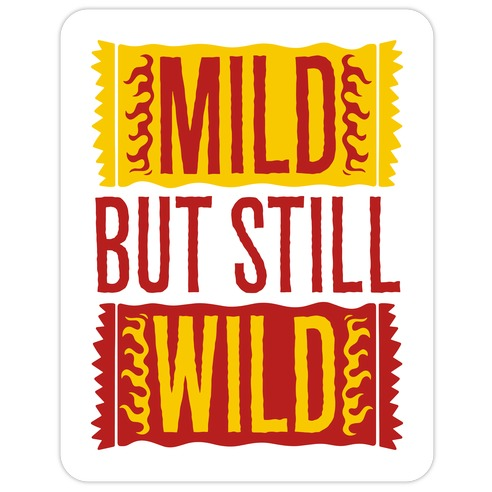 Mild But Still Wild Die Cut Sticker